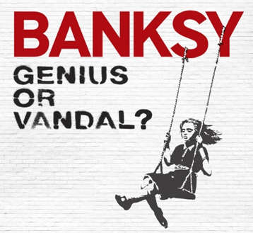 BANKSY | GENIUS OR VANDAL?