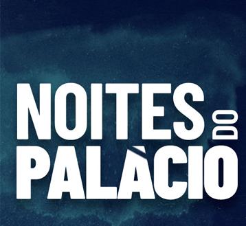 NOITES DO PALÁCIO